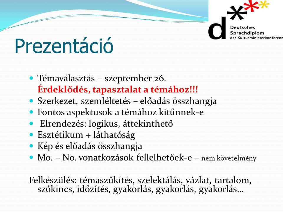 Prezentáció Témaválasztás – szeptember 26. Érdeklődés, tapasztalat a témához!!! Szerkezet, szemléltetés – előadás összhangja Fontos aspektusok a témáh