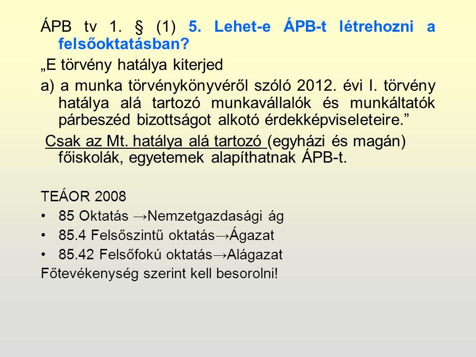 ÁPB tv 1. § (1) 5. Lehet-e ÁPB-t létrehozni a felsőoktatásban.