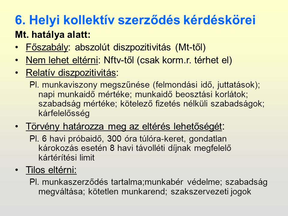 6. Helyi kollektív szerződés kérdéskörei Mt.