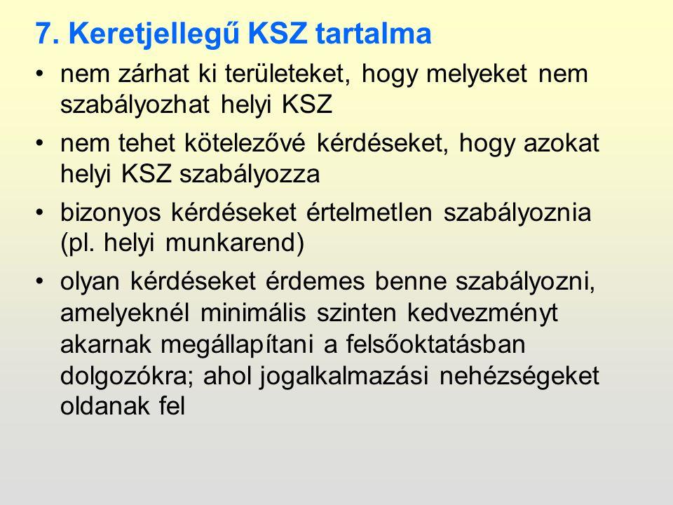 7. Keretjellegű KSZ tartalma nem zárhat ki területeket, hogy melyeket nem szabályozhat helyi KSZ nem tehet kötelezővé kérdéseket, hogy azokat helyi KS