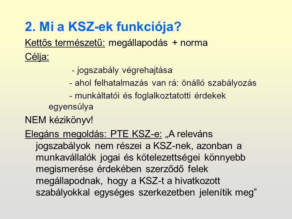 2. Mi a KSZ-ek funkciója.