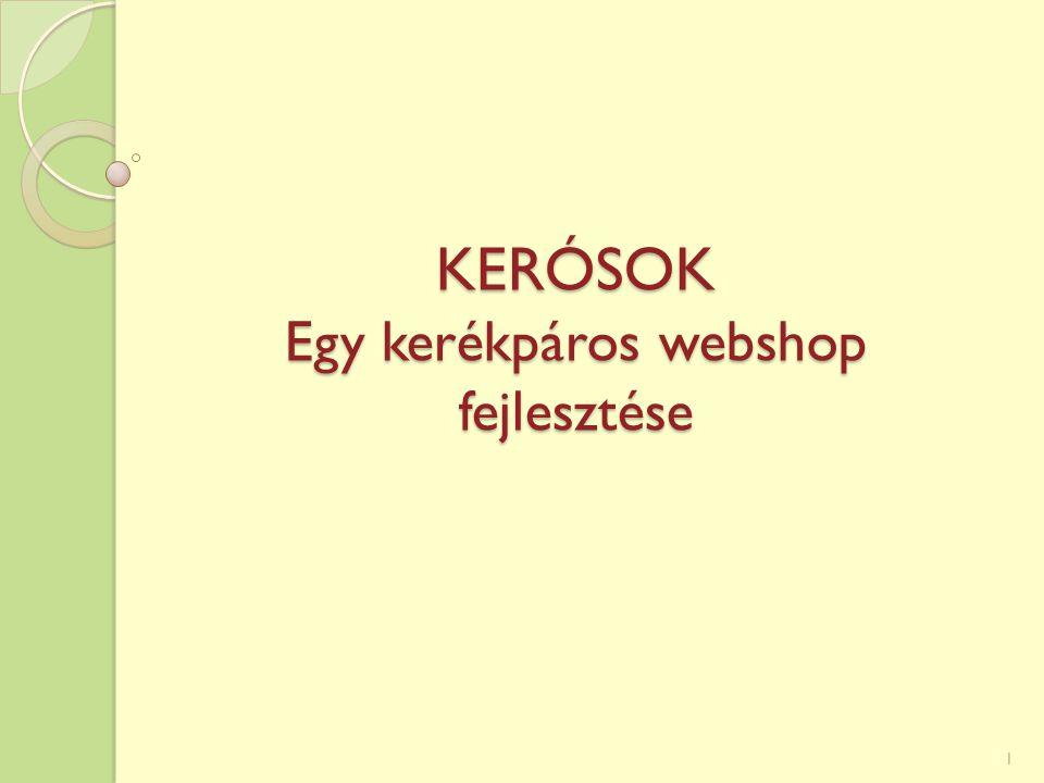 KERÓSOK Egy kerékpáros webshop fejlesztése 1