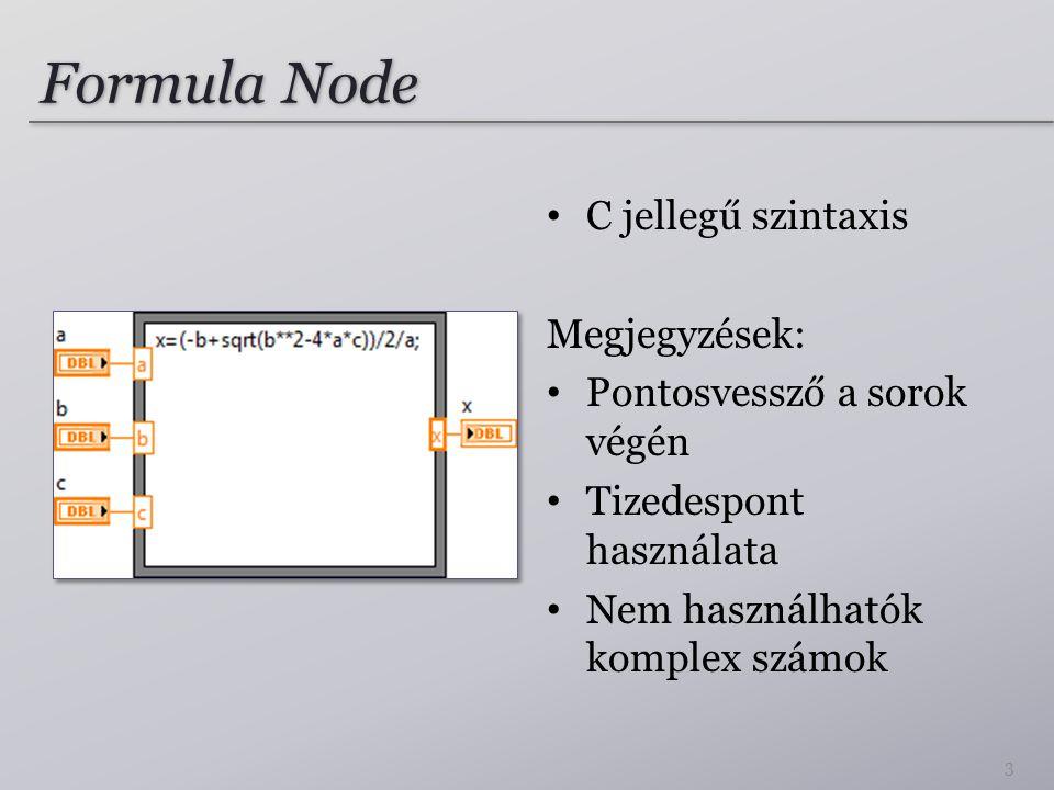 C jellegű szintaxis Megjegyzések: Pontosvessző a sorok végén Tizedespont használata Nem használhatók komplex számok 3