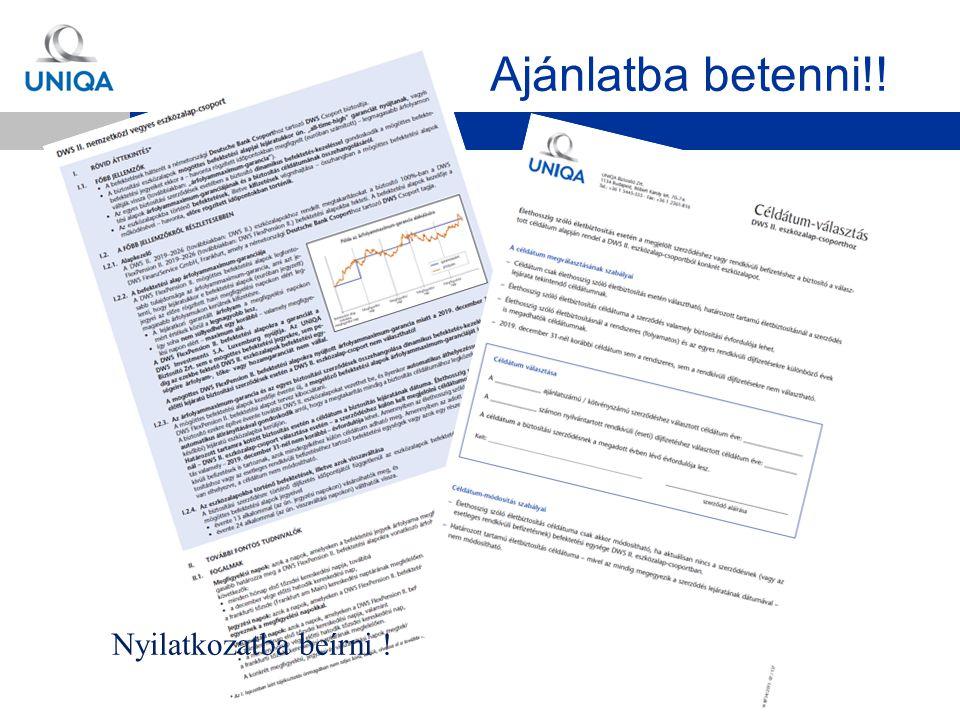 © 2005 BY UNIQA GROUP AUSTRIA Ajánlatba betenni!! Nyilatkozatba beírni !