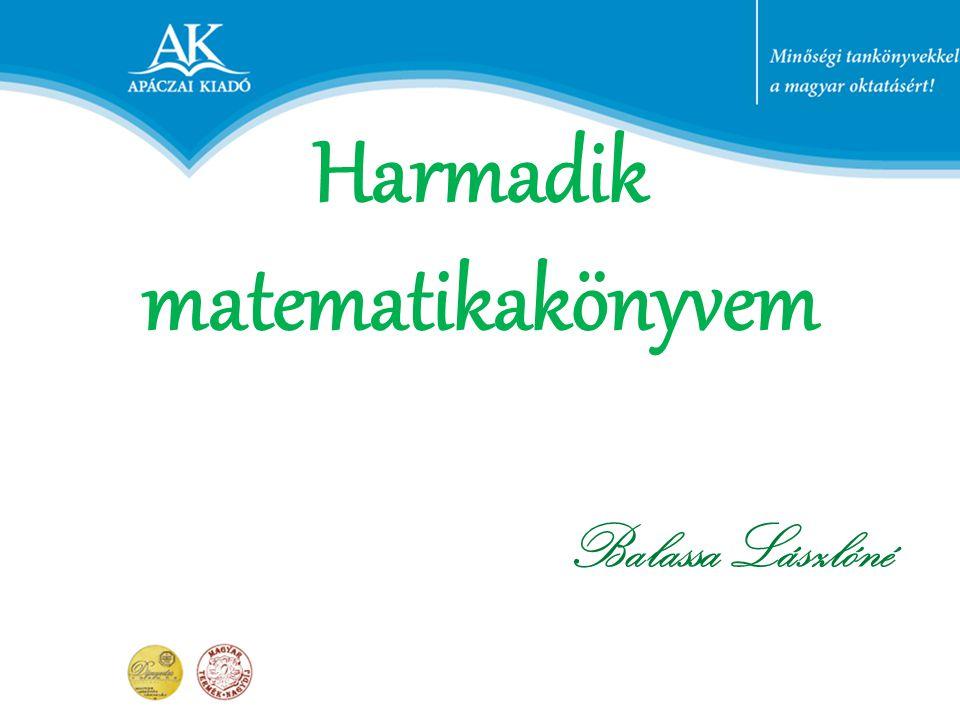 Harmadik matematikakönyvem Balassa Lászlóné