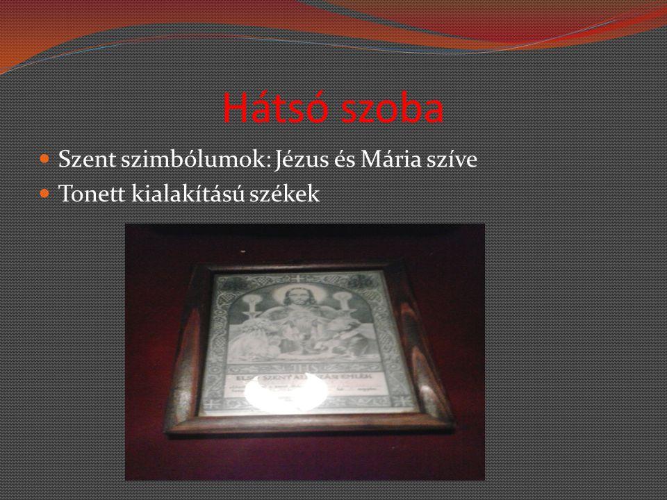 Hátsó szoba Szent szimbólumok: Jézus és Mária szíve Tonett kialakítású székek