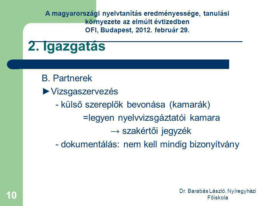 Dr. Barabás László, Nyíregyházi Főiskola 10 2. Igazgatás B.
