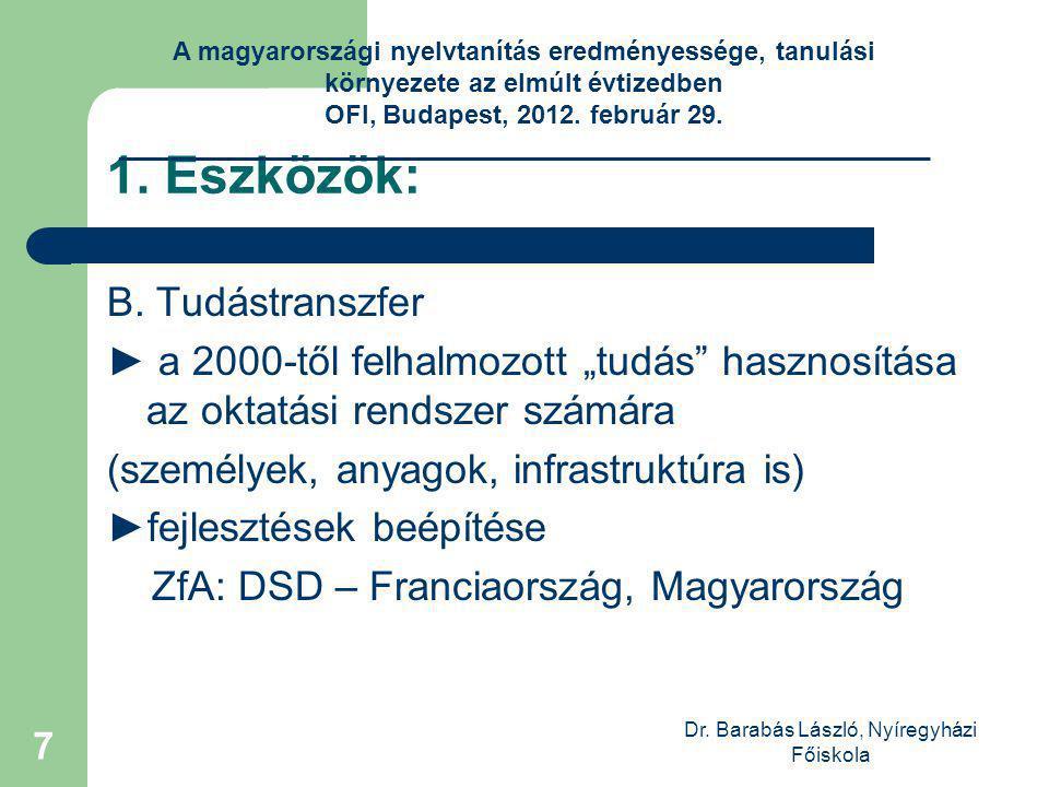Dr.Barabás László, Nyíregyházi Főiskola 8 1. Eszközök: C.