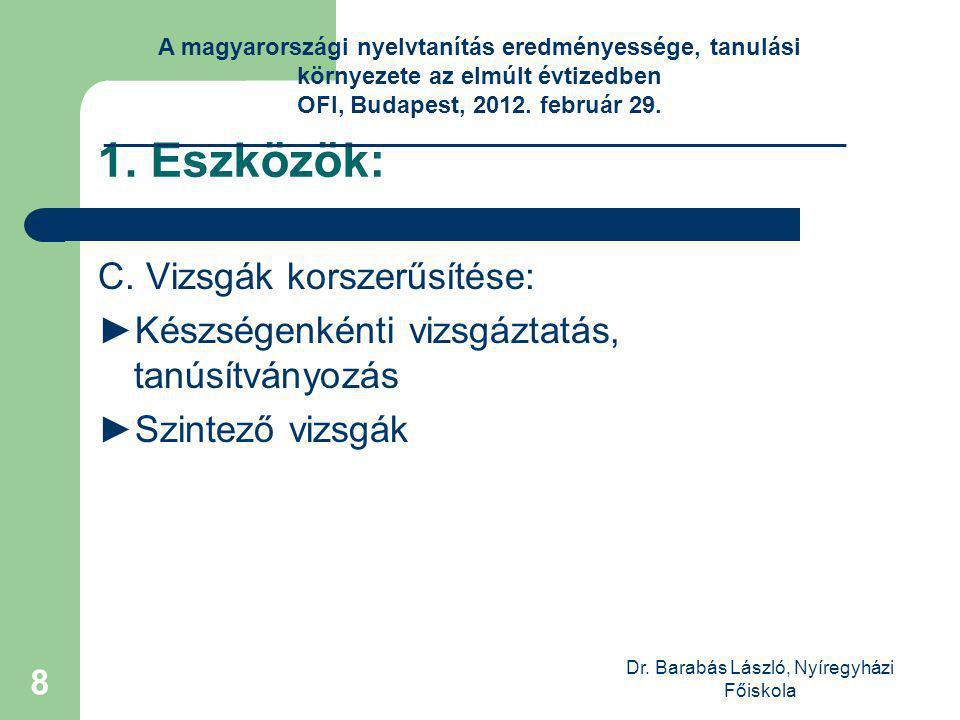 Dr. Barabás László, Nyíregyházi Főiskola 8 1. Eszközök: C.