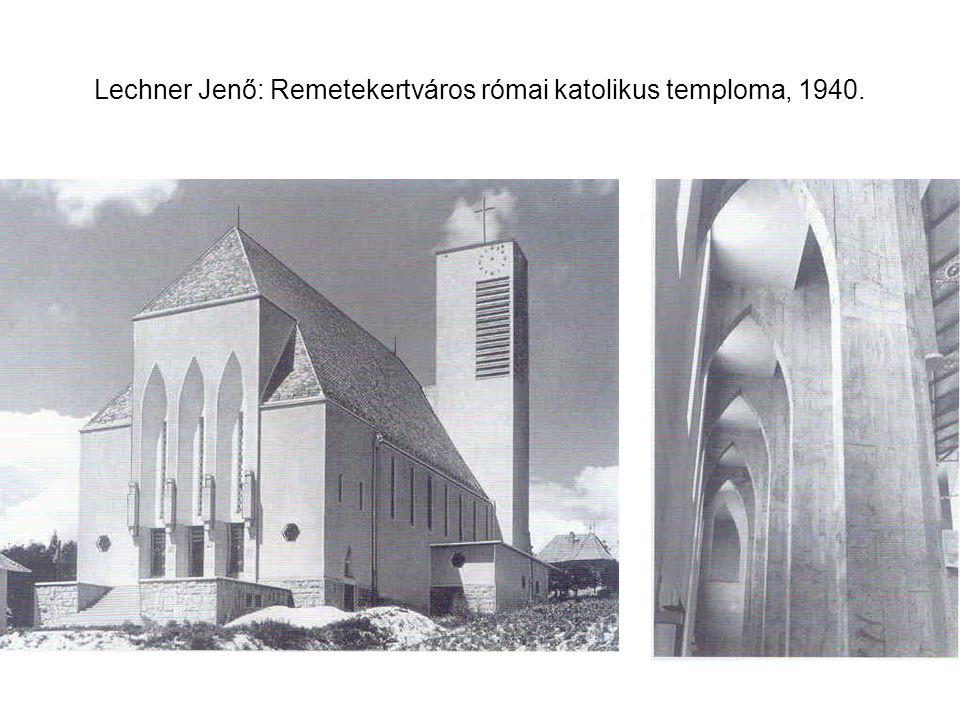 Lechner Jenő: Remetekertváros római katolikus temploma, 1940.