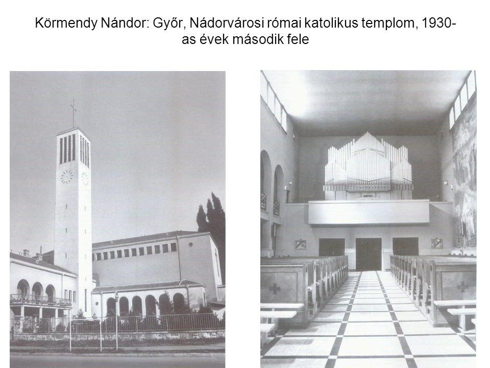 Körmendy Nándor: Győr, Nádorvárosi római katolikus templom, 1930- as évek második fele