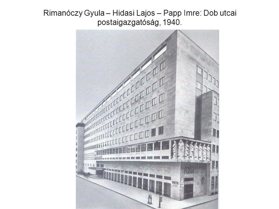 Rimanóczy Gyula – Hidasi Lajos – Papp Imre: Dob utcai postaigazgatóság, 1940.