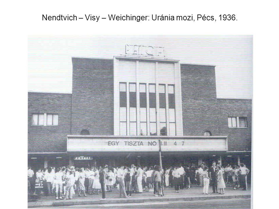 Nendtvich – Visy – Weichinger: Uránia mozi, Pécs, 1936.