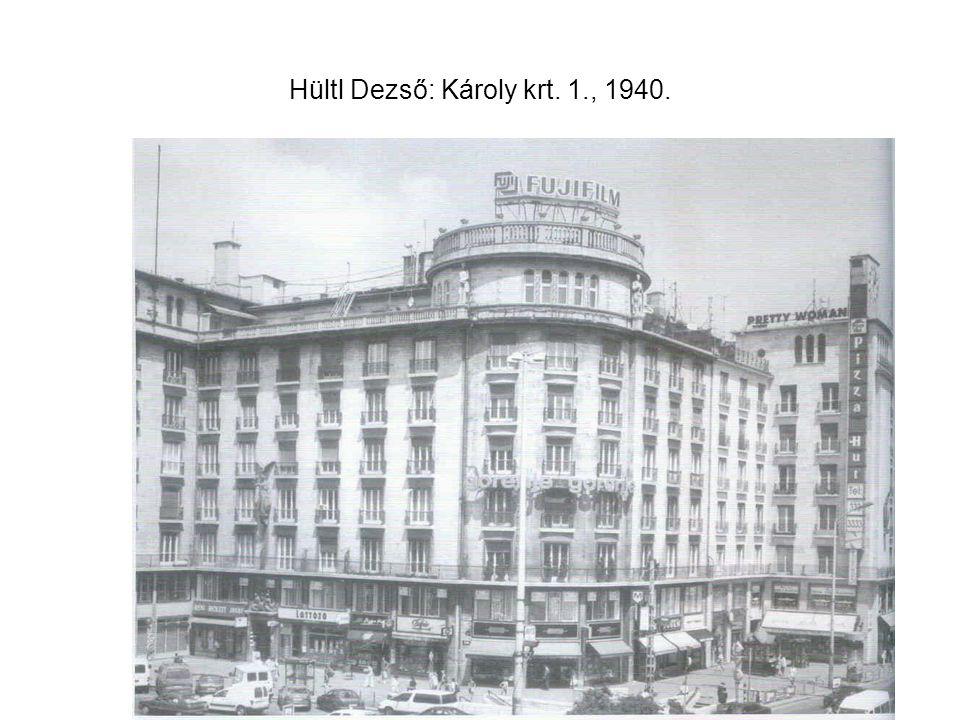 Hültl Dezső: Károly krt. 1., 1940.