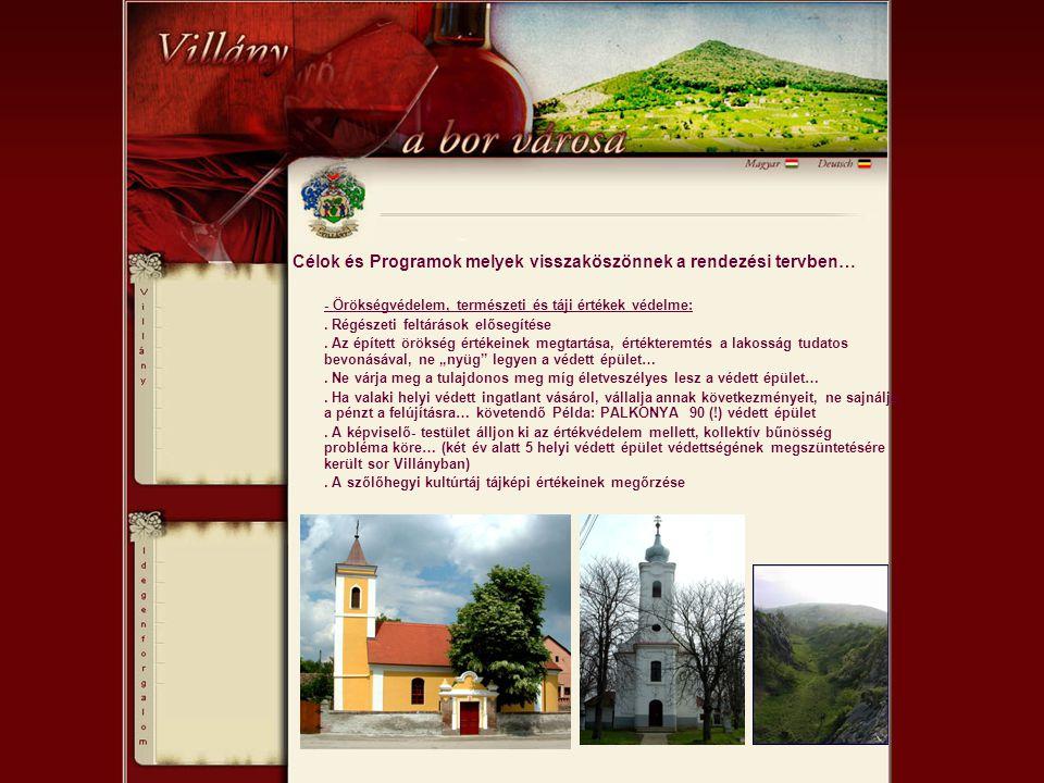 Célok és Programok melyek visszaköszönnek a rendezési tervben… - Örökségvédelem, természeti és táji értékek védelme:. Régészeti feltárások elősegítése