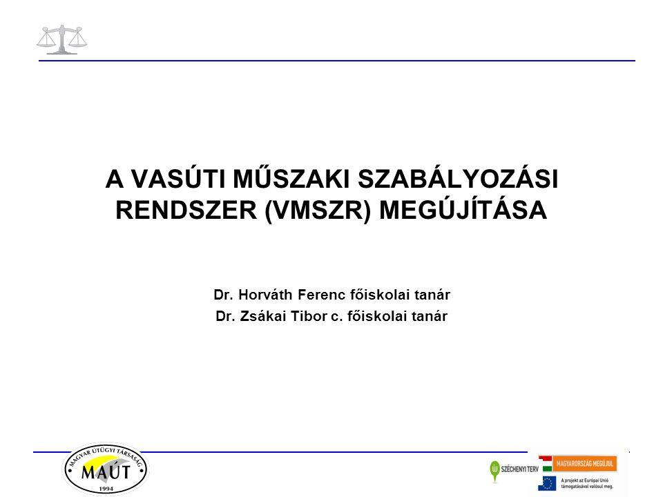 A vasúti műszaki szabályozási rendszer megújítása 2.1 AZ EU-KONFORM SZABÁLYOZÁSI RENDSZER