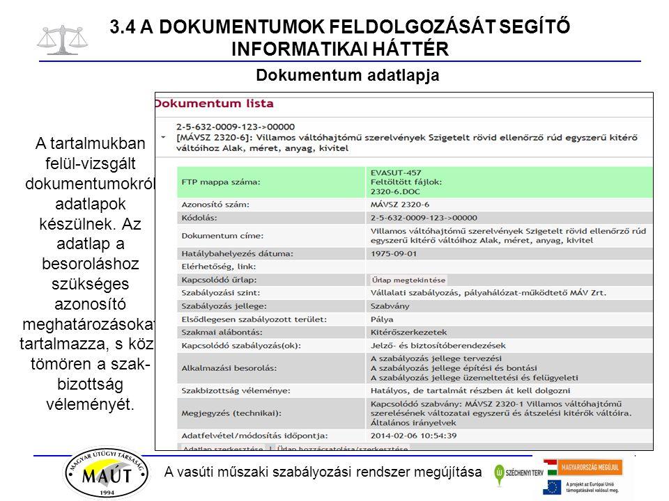 A vasúti műszaki szabályozási rendszer megújítása 3.4 A DOKUMENTUMOK FELDOLGOZÁSÁT SEGÍTŐ INFORMATIKAI HÁTTÉR Dokumentum adatlapja A tartalmukban felü