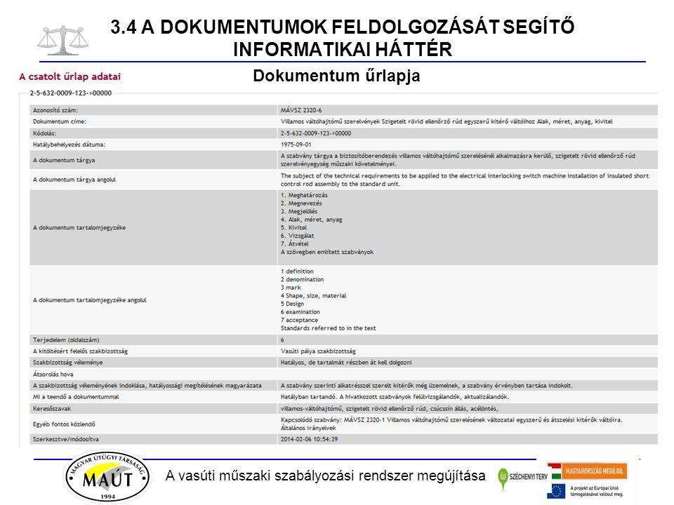 A vasúti műszaki szabályozási rendszer megújítása 3.4 A DOKUMENTUMOK FELDOLGOZÁSÁT SEGÍTŐ INFORMATIKAI HÁTTÉR Dokumentum űrlapja