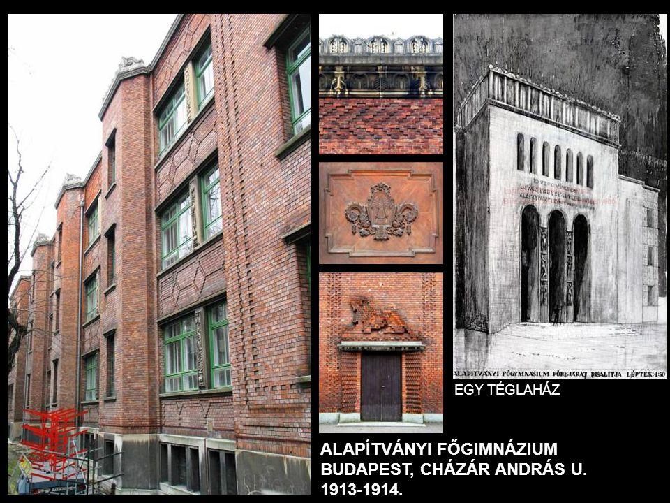EGY TÉGLAHÁZ ALAPÍTVÁNYI FŐGIMNÁZIUM BUDAPEST, CHÁZÁR ANDRÁS U. 1913-1914.
