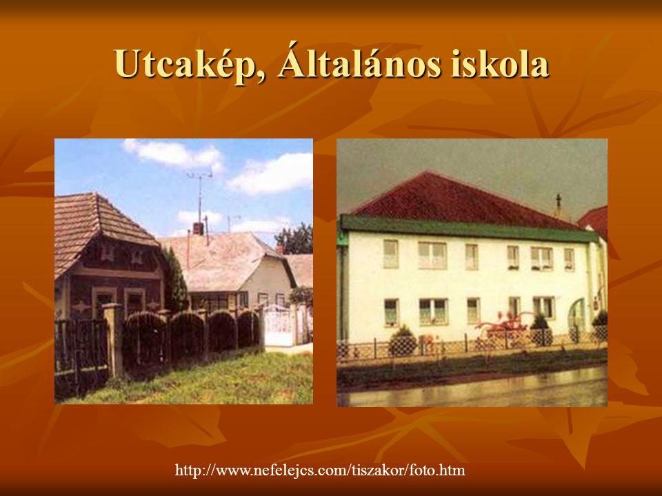 Utcakép, Általános iskola http://www.nefelejcs.com/tiszakor/foto.htm