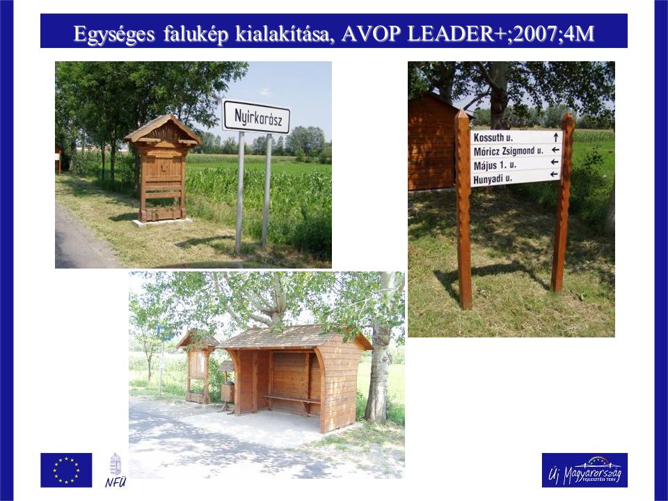 Egységes falukép kialakítása, AVOP LEADER+;2007;4M