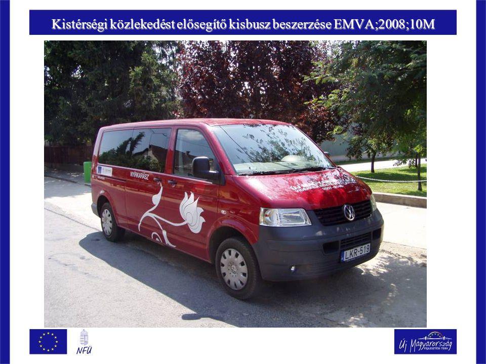 Kistérségi közlekedést elősegítő kisbusz beszerzése EMVA;2008;10M