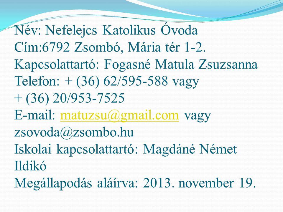 Név: Nefelejcs Katolikus Óvoda Cím:6792 Zsombó, Mária tér 1-2.