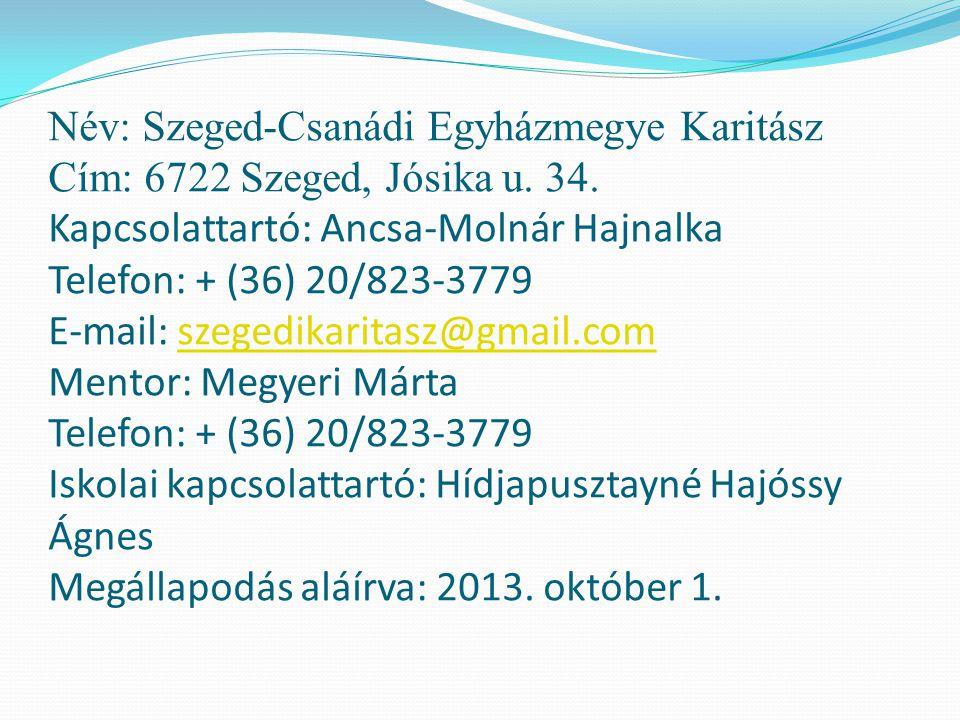Név: Szeged-Csanádi Egyházmegye Karitász Cím: 6722 Szeged, Jósika u.