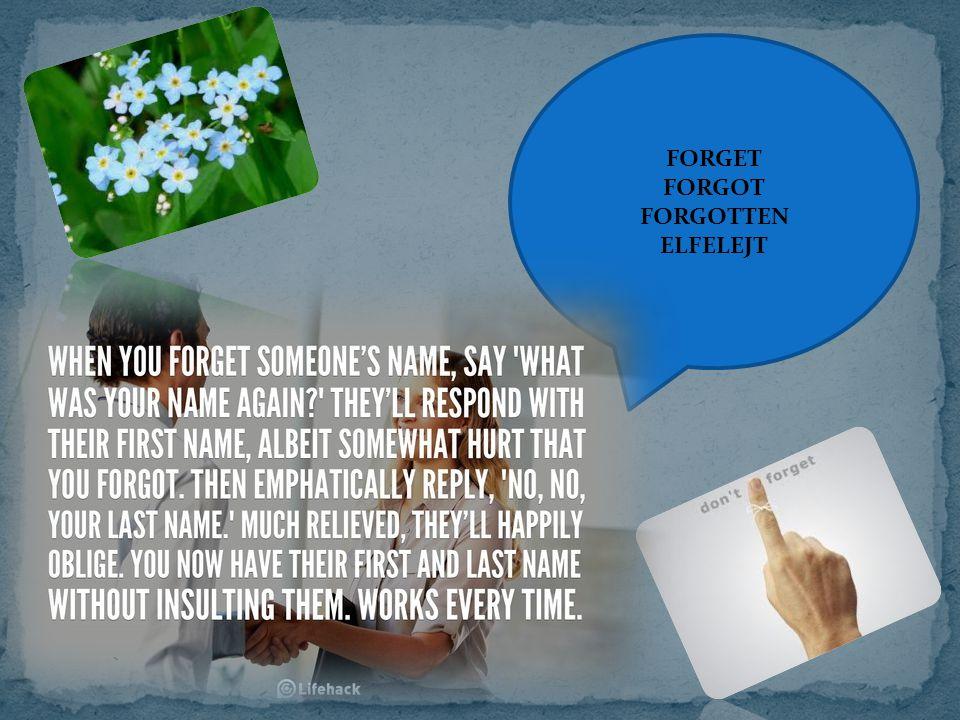 FORGET FORGOT FORGOTTEN ELFELEJT