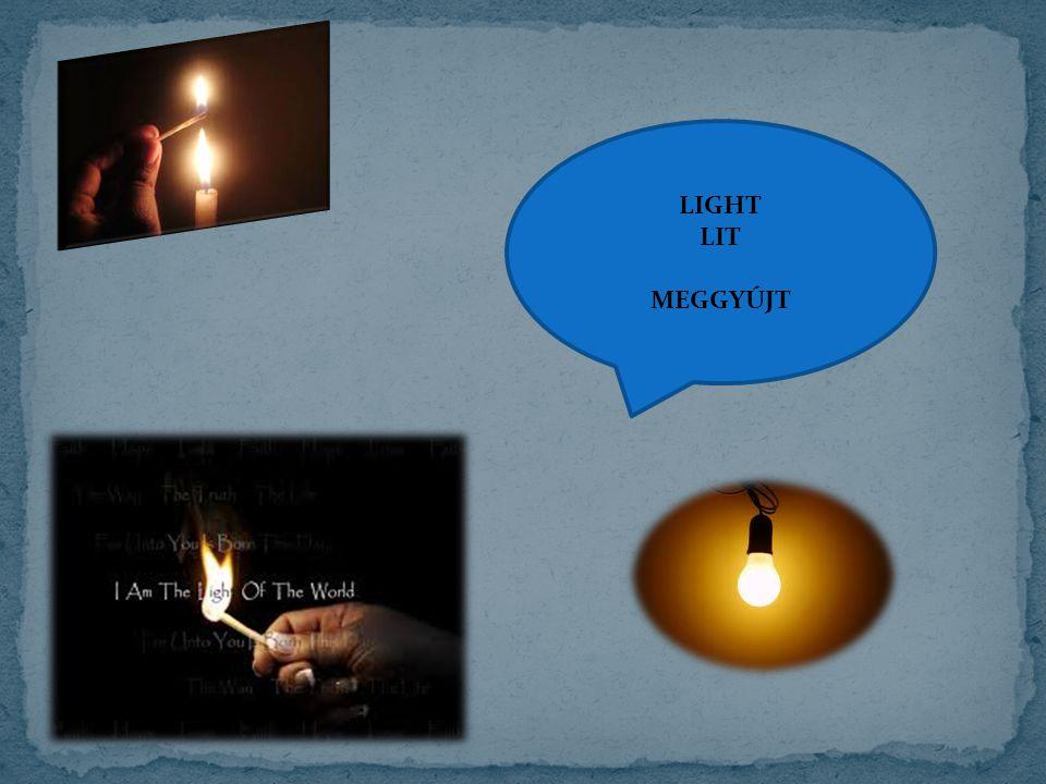 LIGHT LIT MEGGYÚJT