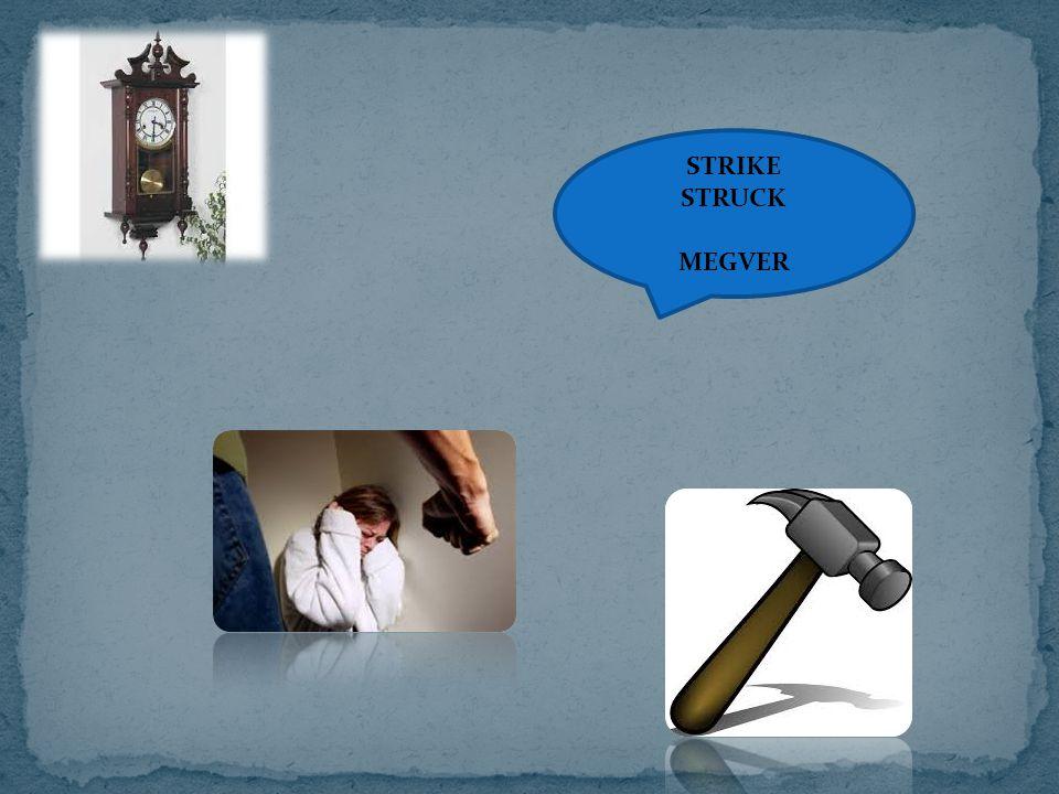 STRIKE STRUCK MEGVER