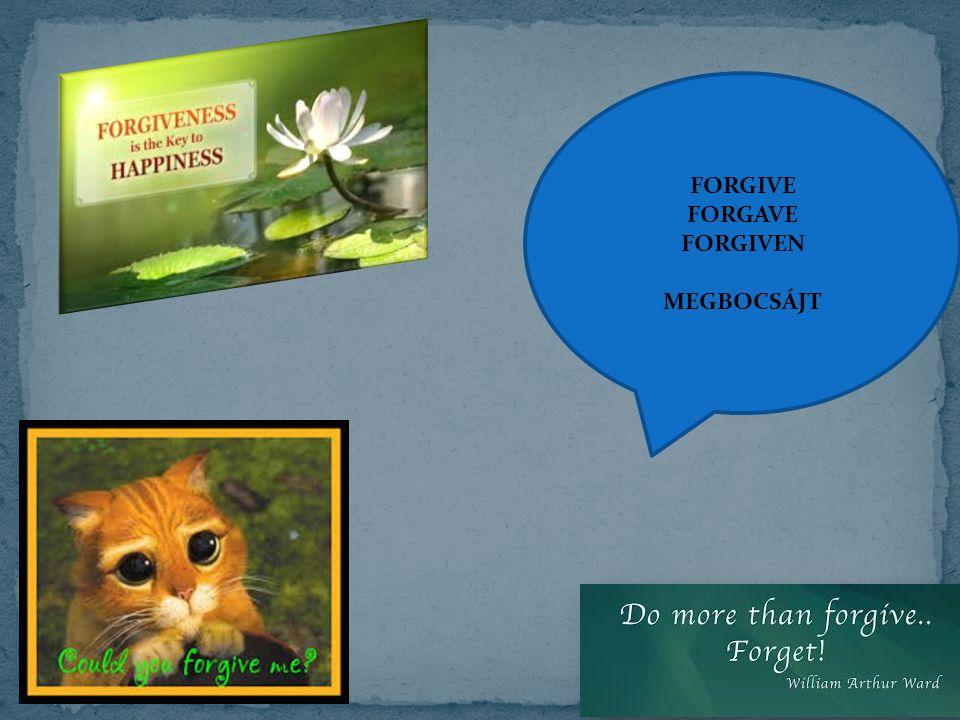 FORGIVE FORGAVE FORGIVEN MEGBOCSÁJT