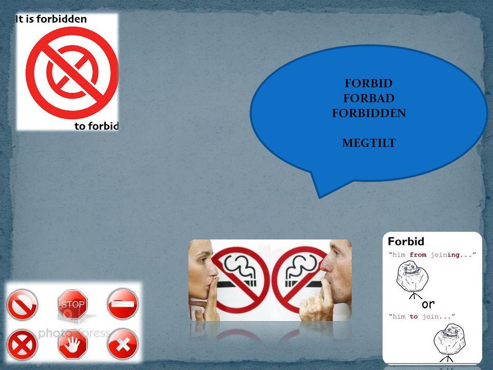 FORBID FORBAD FORBIDDEN MEGTILT