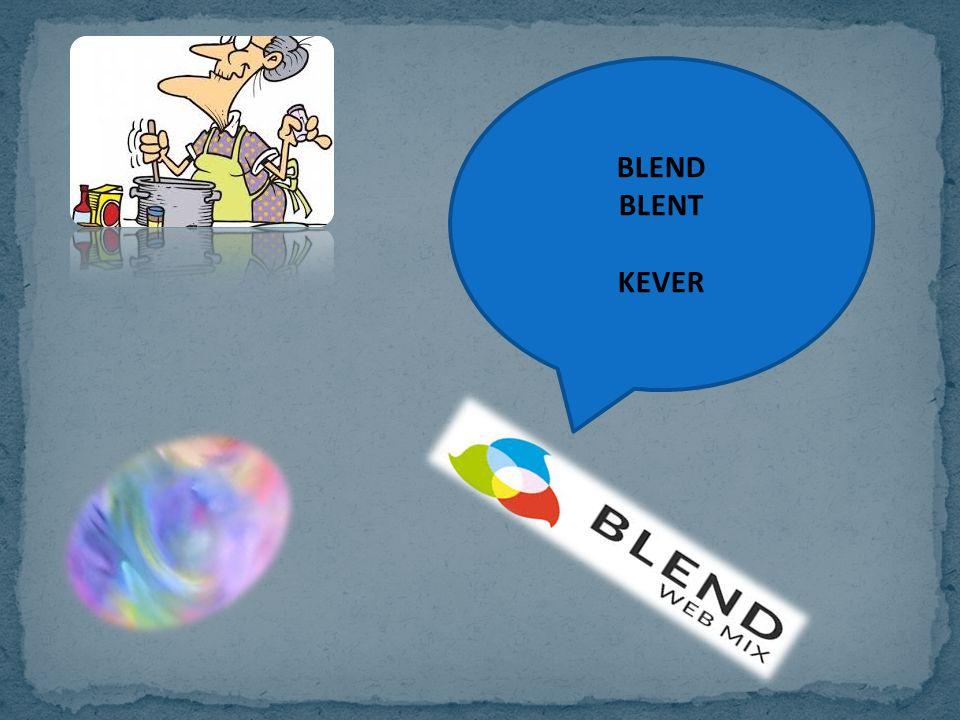 BLEND BLENT KEVER