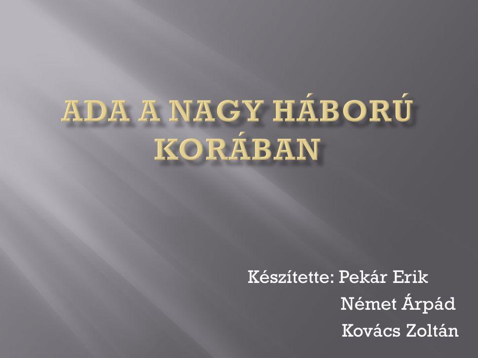 Készítette: Pekár Erik Német Árpád Kovács Zoltán