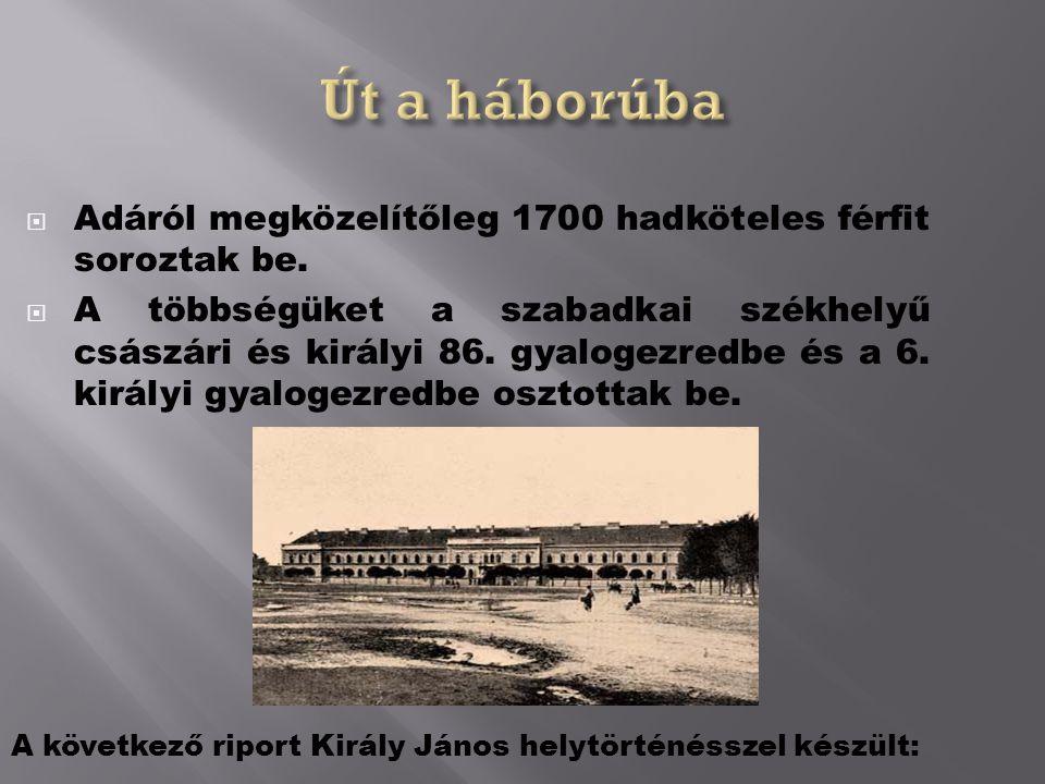  Adáról megközelítőleg 1700 hadköteles férfit soroztak be.