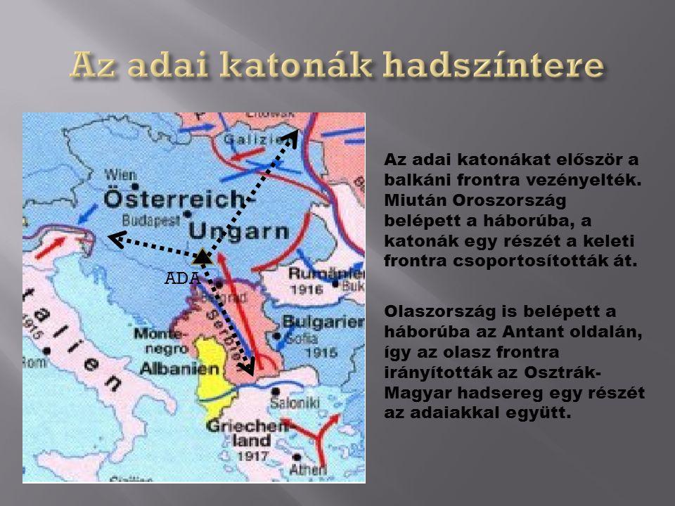 Az adai katonákat először a balkáni frontra vezényelték.