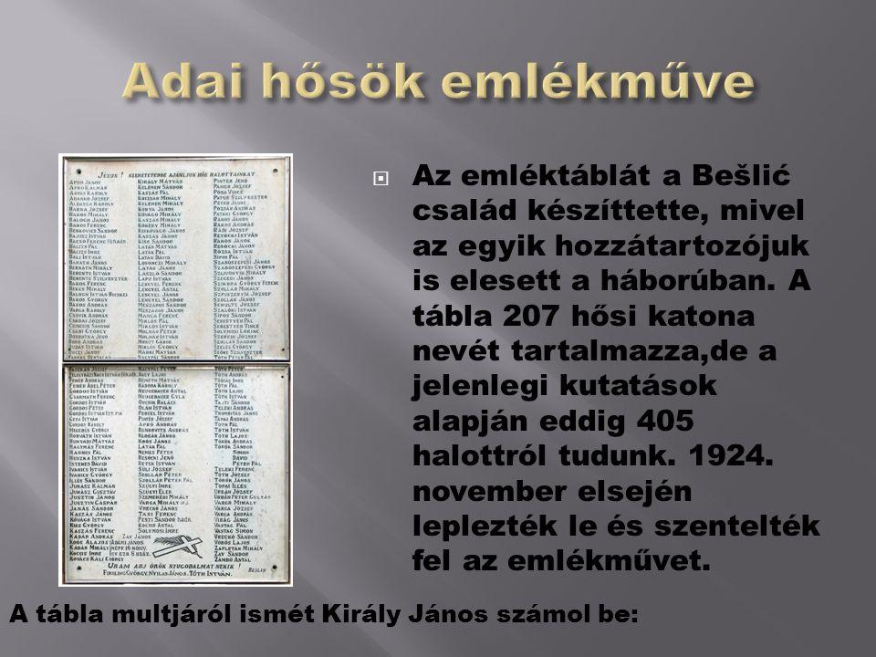  Az emléktáblát a Bešlić család készíttette, mivel az egyik hozzátartozójuk is elesett a háborúban.
