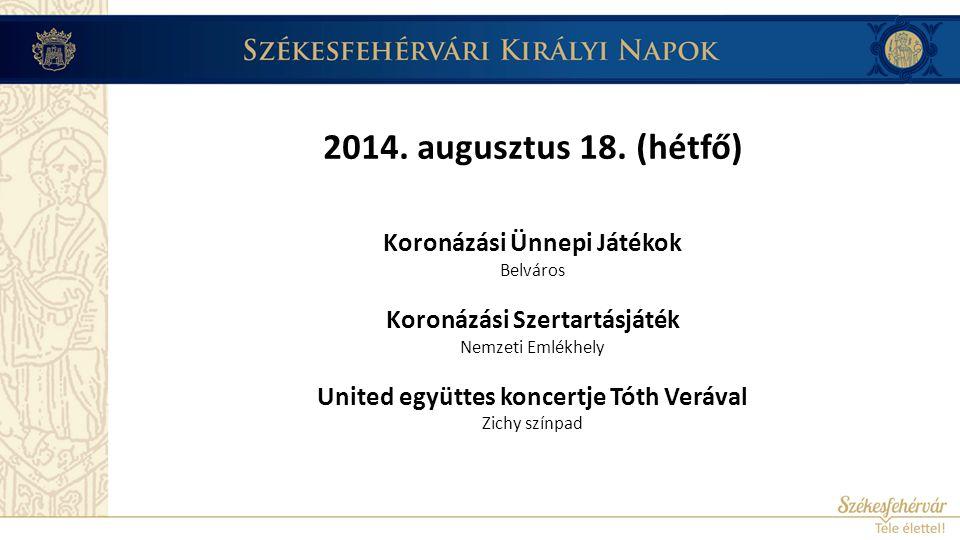 2014. augusztus 19. (kedd) Öreghegyi Mulatságok Bory-vár előtti tér