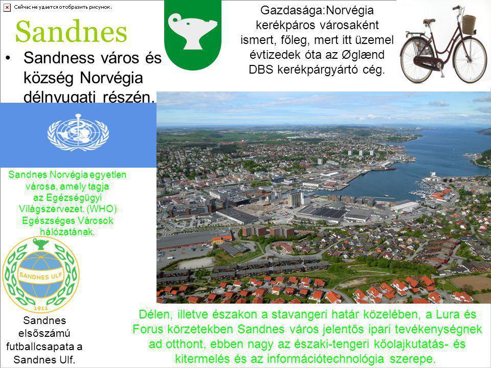 Sandnes Norvégia egyetlen városa, amely tagja az Egézségügyi Világszervezet. (WHO) Egészséges Városok hálózatának. Sandness város és község Norvégia d
