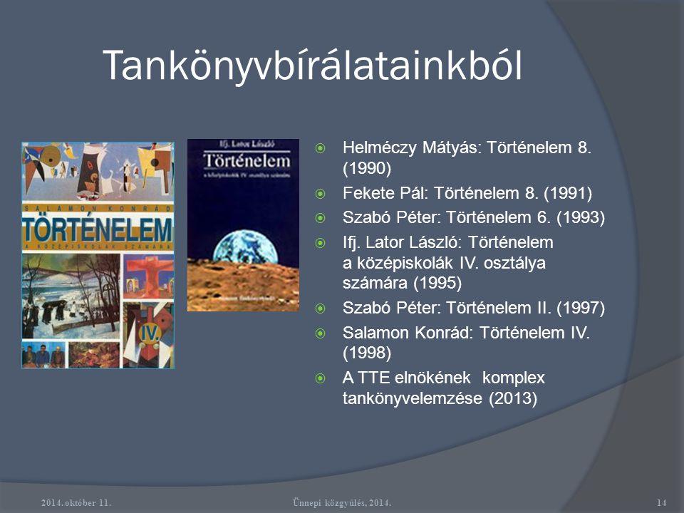 Szakmai öntevékenység Műhelyek  Tankönyvbíráló műhely  Számítástechnikai műhely Helyi Csoportok  Tab (az első TTE-csoport)  Gödöllő (Történelmi Bá