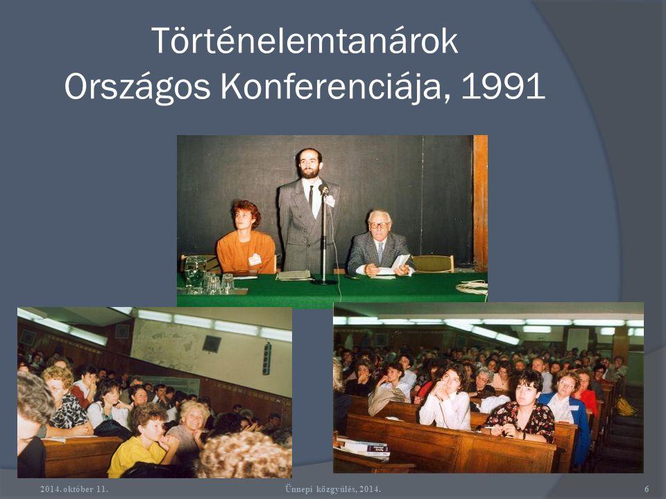 Történelemtanárok Országos Konferenciája, 1991 2014. október 11.6Ünnepi közgyűlés, 2014.