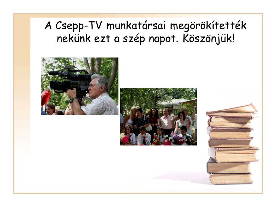 A Csepp-TV munkatársai megörökítették nekünk ezt a szép napot. Köszönjük!