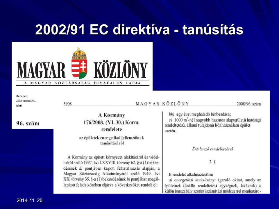 2014. 11. 20.2014. 11. 20.2014. 11. 20. 2002/91 EC direktíva - tanúsítás