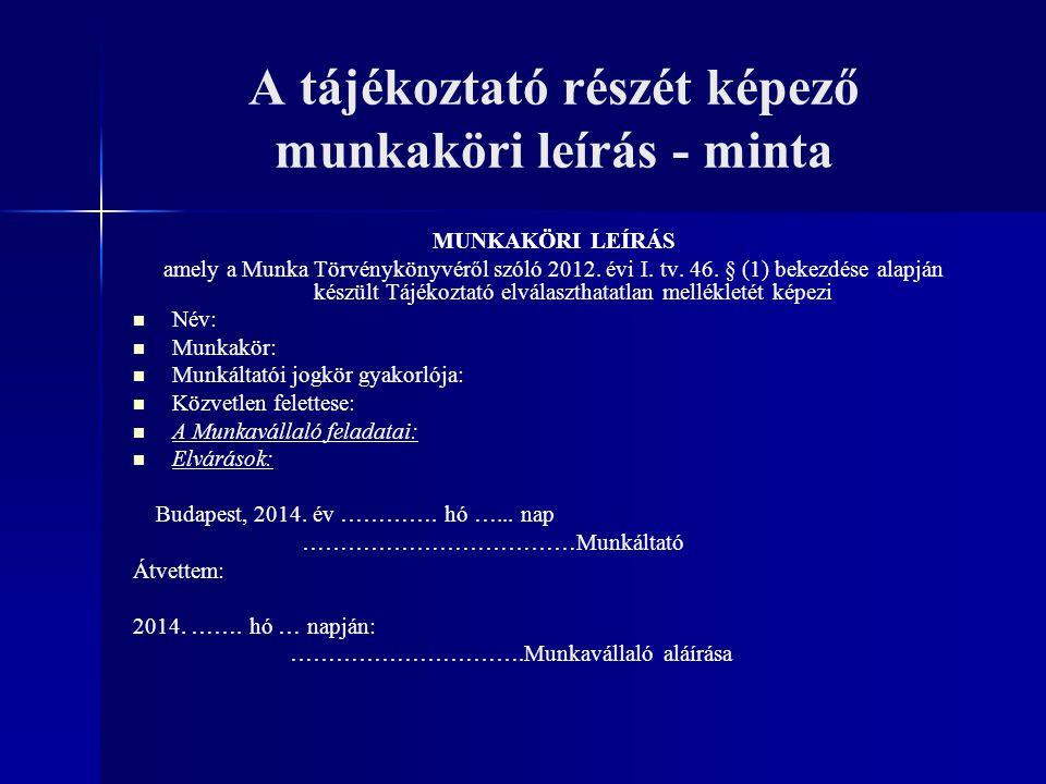 A tájékoztató részét képező munkaköri leírás - minta MUNKAKÖRI LEÍRÁS amely a Munka Törvénykönyvéről szóló 2012. évi I. tv. 46. § (1) bekezdése alapjá