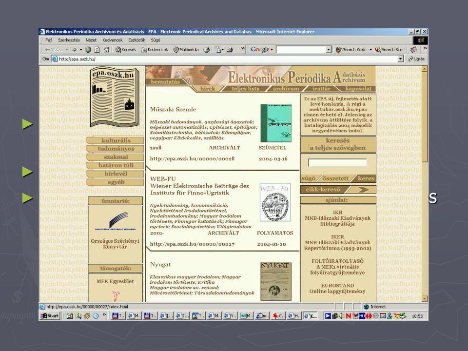 EPA projekt http://epa.oszk.hu ► A magyar online/digitalizált folyóiratok nyilvántartó adatbázisa - helyzetkép ► Szelektív archiválás  archívum ► MATÁRKA együttműködés  szerző-cím keresés