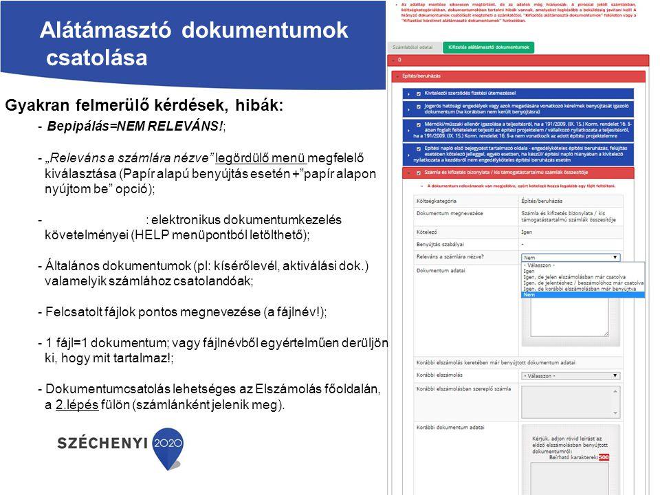 """Alátámasztó dokumentumok csatolása Gyakran felmerülő kérdések, hibák: - Bepipálás=NEM RELEVÁNS!; - """"Releváns a számlára nézve legördülő menü megfelelő kiválasztása (Papír alapú benyújtás esetén + papír alapon nyújtom be opció); - Digitális útmutató: elektronikus dokumentumkezelésDigitális útmutató követelményei (HELP menüpontból letölthető); - Általános dokumentumok (pl: kísérőlevél, aktiválási dok.) valamelyik számlához csatolandóak; - Felcsatolt fájlok pontos megnevezése (a fájlnév!); - 1 fájl=1 dokumentum; vagy fájlnévből egyértelműen derüljön ki, hogy mit tartalmaz!; - Dokumentumcsatolás lehetséges az Elszámolás főoldalán, a 2.lépés fülön (számlánként jelenik meg)."""