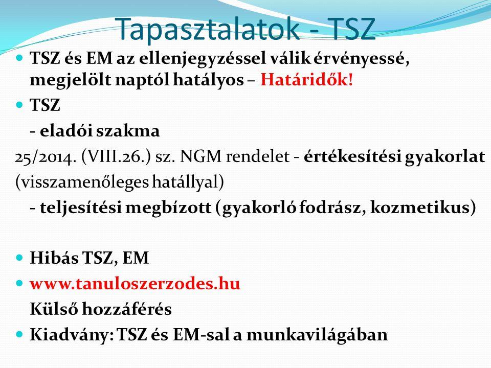 Tapasztalatok - TSZ TSZ és EM az ellenjegyzéssel válik érvényessé, megjelölt naptól hatályos – Határidők! TSZ - eladói szakma 25/2014. (VIII.26.) sz.