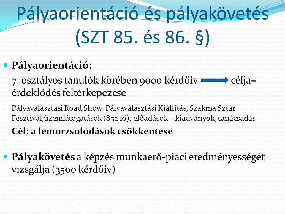 Pályaorientáció és pályakövetés (SZT 85.és 86. §) Pályaorientáció: 7.