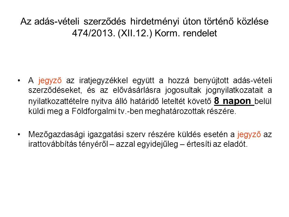 Az adás-vételi szerződés hirdetményi úton történő közlése 474/2013. (XII.12.) Korm. rendelet A jegyző az iratjegyzékkel együtt a hozzá benyújtott adás